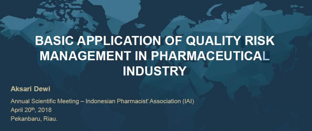 """Share Materi """"Basic Application Of Quality Risk Management in Pharmaceutical Industry"""""""